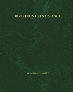 Riverfront Renaissance [Hardcover]